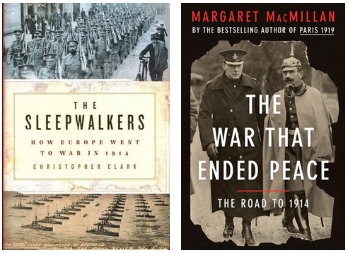 The Sleepwalkers by Christopher Clark and The War That Ended Peace by Margaret MacMillan